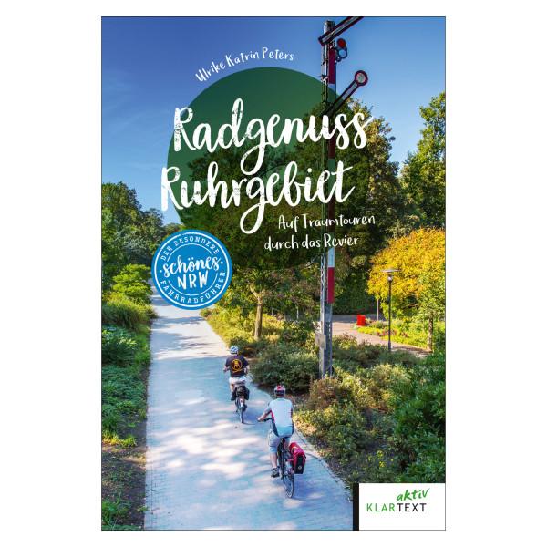 Radgenuss Ruhrgebiet. Auf Traumtouren durch das Revier