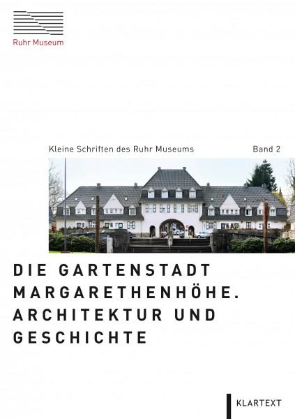 Die Gartenstadt Margarethenhöhe