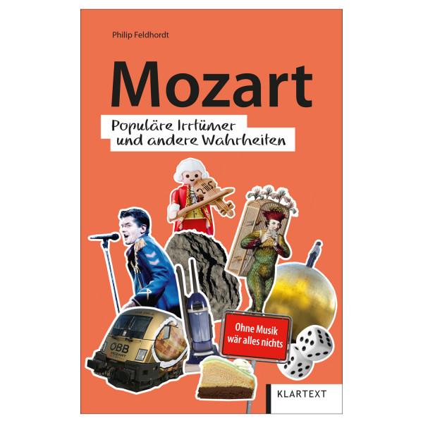 Mozart. Populäre Irrtümer und andere Wahrheiten